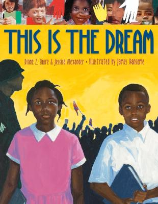 This Is the Dream By Shore, Diane Zuhone/ Alexander, Jessica/ Ransome, James (ILT)