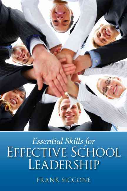 Essential Skills for Effective School Leadership By Siccone, Frank