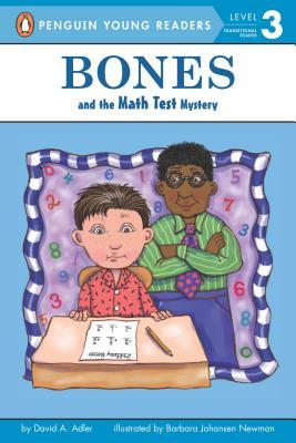 Bones and the Math Test Mystery By Adler, David A./ Newman, Barbara Johansen (ILT)