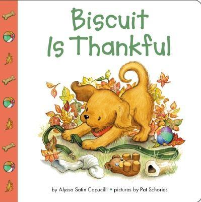 Biscuit Is Thankful By Capucilli, Alyssa Satin/ Schories, Pat (ILT)/ Young, Mary O'Keefe (ILT)
