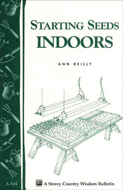 Starting Seeds Indoors By Reilly, Ann