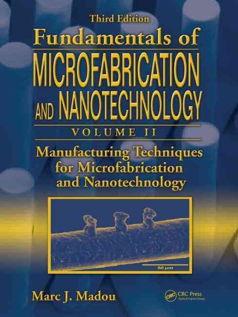 Manufacturing Techniques for Microfabrication and Nanotechnology By Madou, Marc