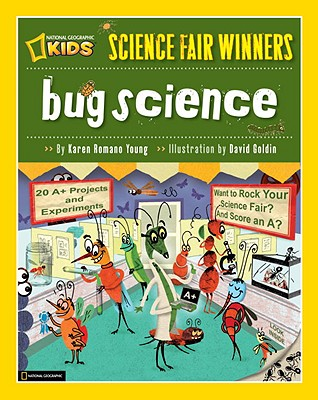 Bug Science By Young, Karen Romano/ Goldin, David (ILT)
